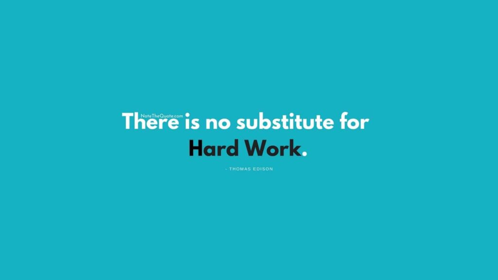 There-is-no-substitute-for-hard-work-by-Thomas-Edison-NoteTheQuote.com