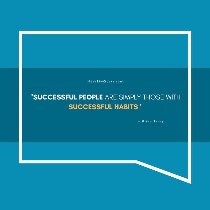 Successful-people-are-simply-those-with-successful-habits.-by-Brian-Tracy-NoteTheQuote.com-