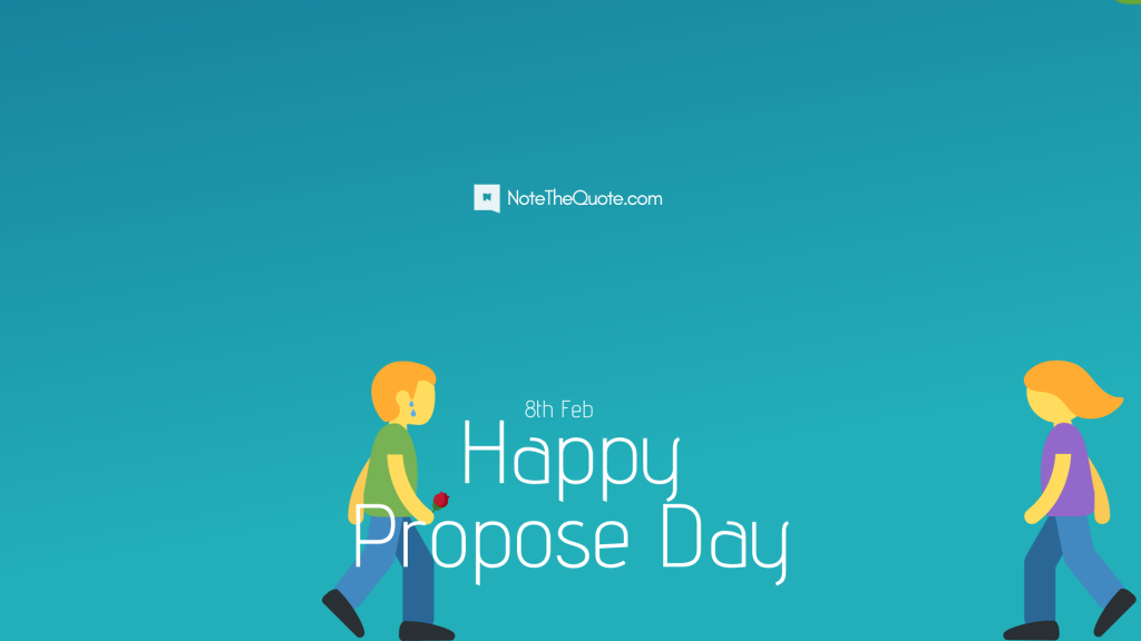 Happy Propose Day 8 Feb - by NoteTheQuote.com-