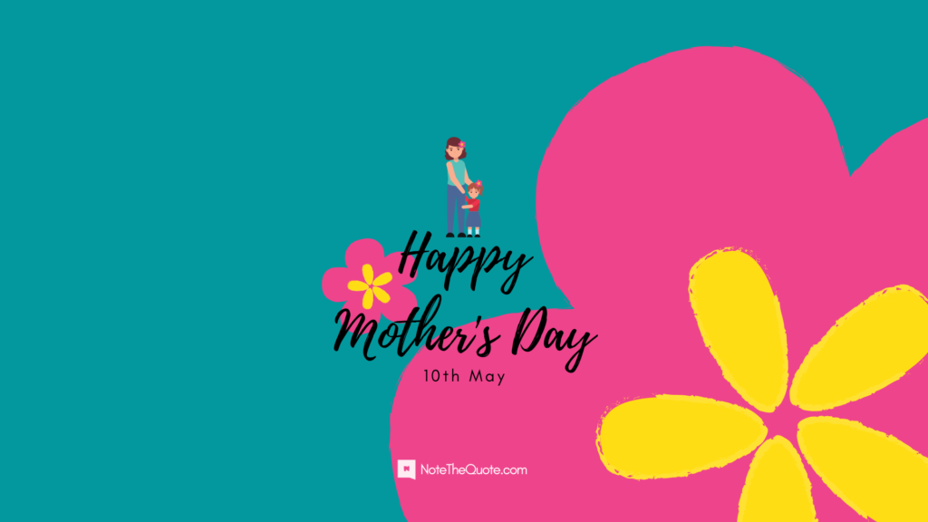 Happy-Mothers-Day-NoteTheQuote.com-wallpaper-1
