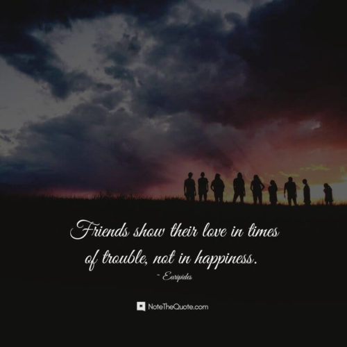 Happy Friendship Day-Quotes-Friends show their love in times of trouble, not in happiness. by Euripides-NoteTheQuote